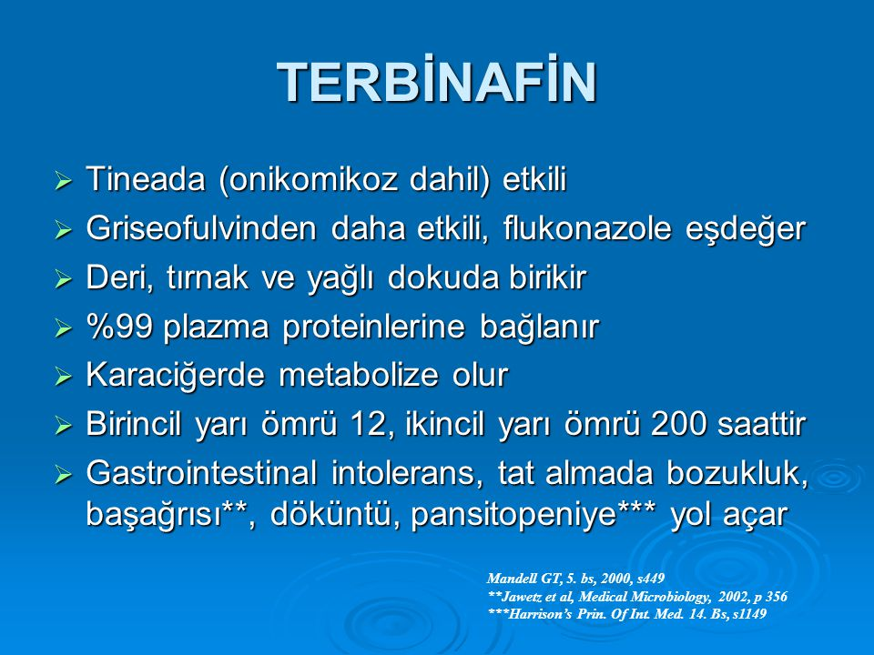 TERBİNAFİN Tineada (onikomikoz dahil) etkili