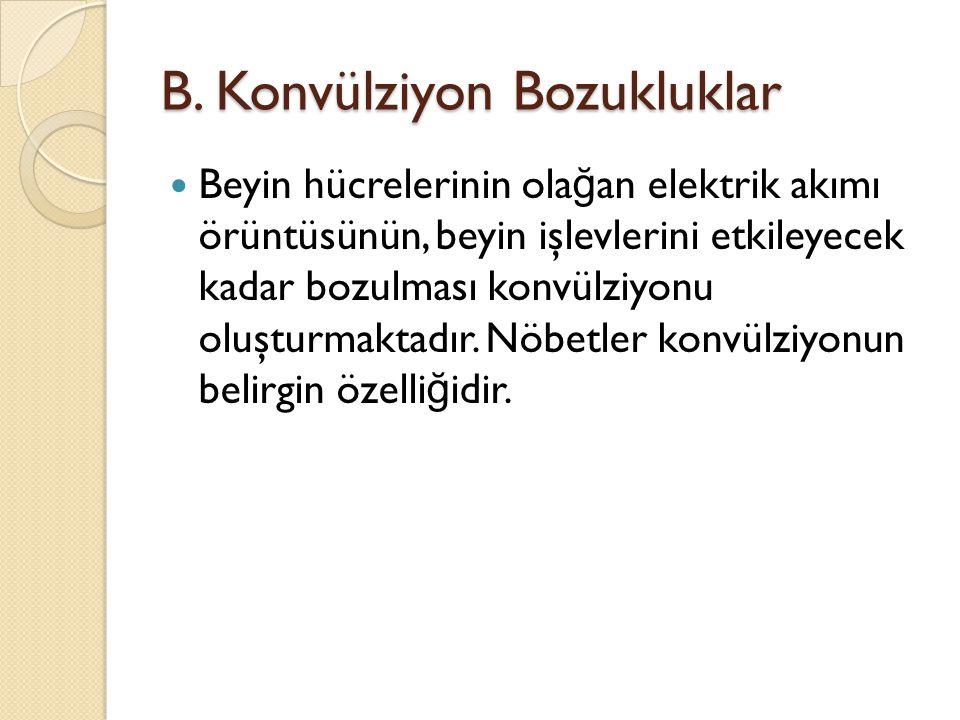 B. Konvülziyon Bozukluklar
