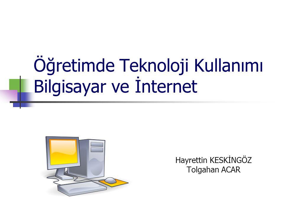 Öğretimde Teknoloji Kullanımı Bilgisayar ve İnternet