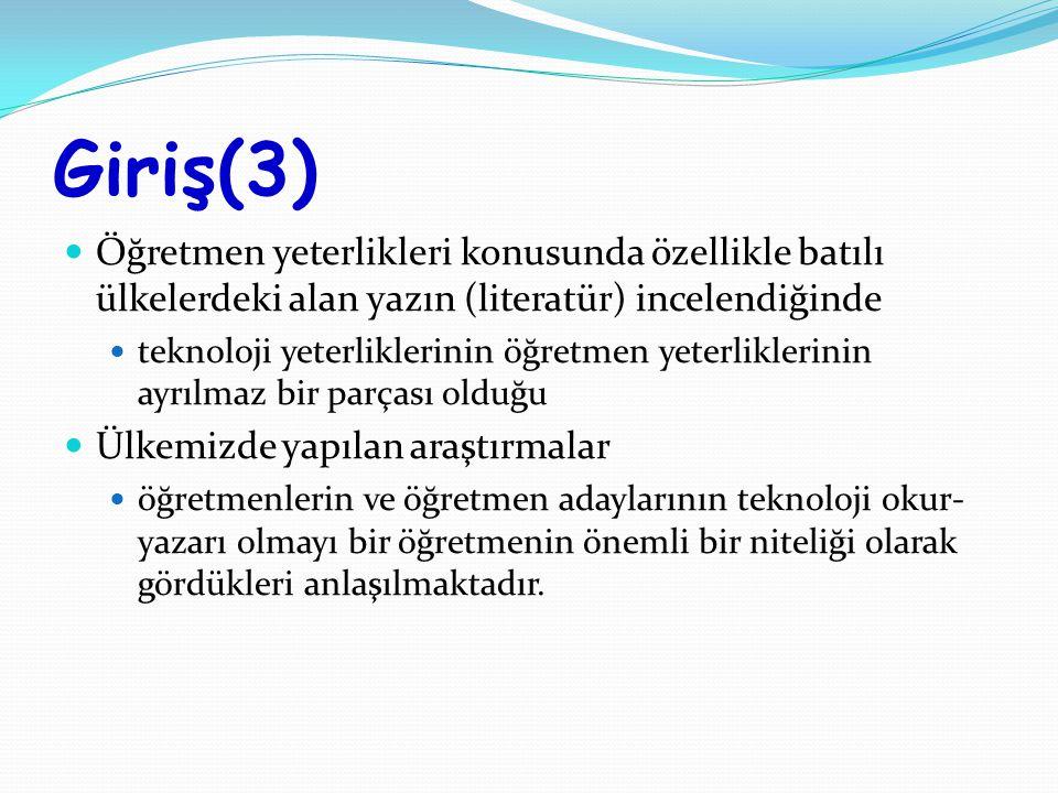 Giriş(3) Öğretmen yeterlikleri konusunda özellikle batılı ülkelerdeki alan yazın (literatür) incelendiğinde.