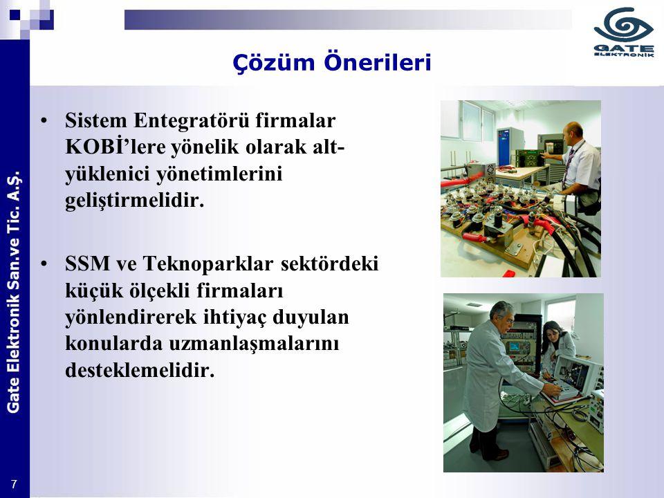 Çözüm Önerileri Sistem Entegratörü firmalar KOBİ'lere yönelik olarak alt-yüklenici yönetimlerini geliştirmelidir.