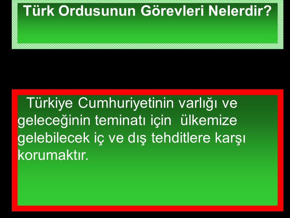 Türk Ordusunun Görevleri Nelerdir