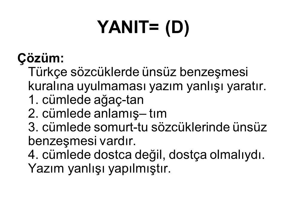YANIT= (D)