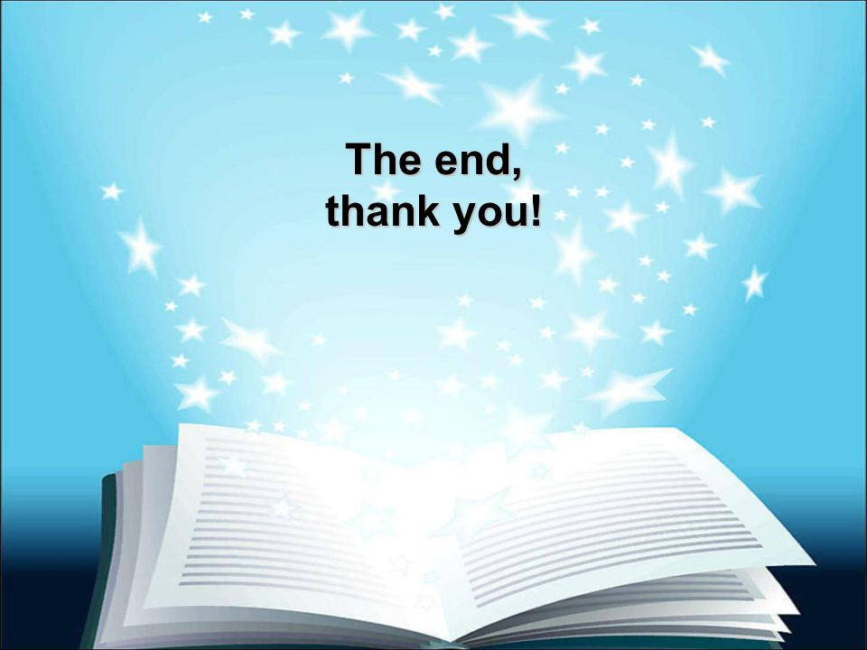 The end, thank you!