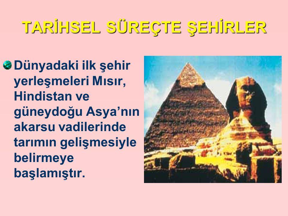 TARİHSEL SÜREÇTE ŞEHİRLER