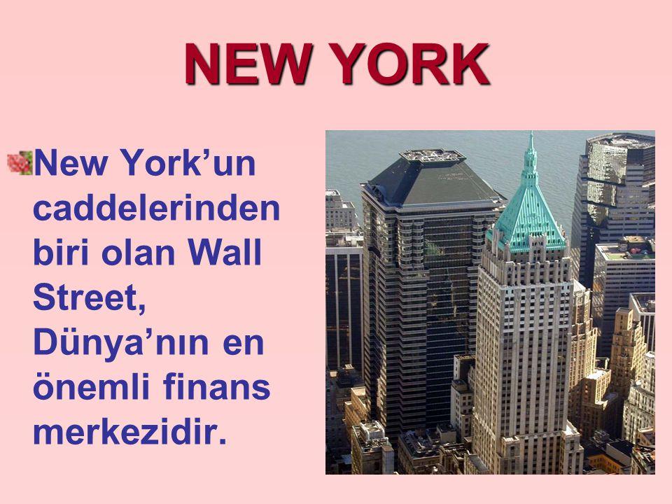 NEW YORK New York'un caddelerinden biri olan Wall Street, Dünya'nın en önemli finans merkezidir.