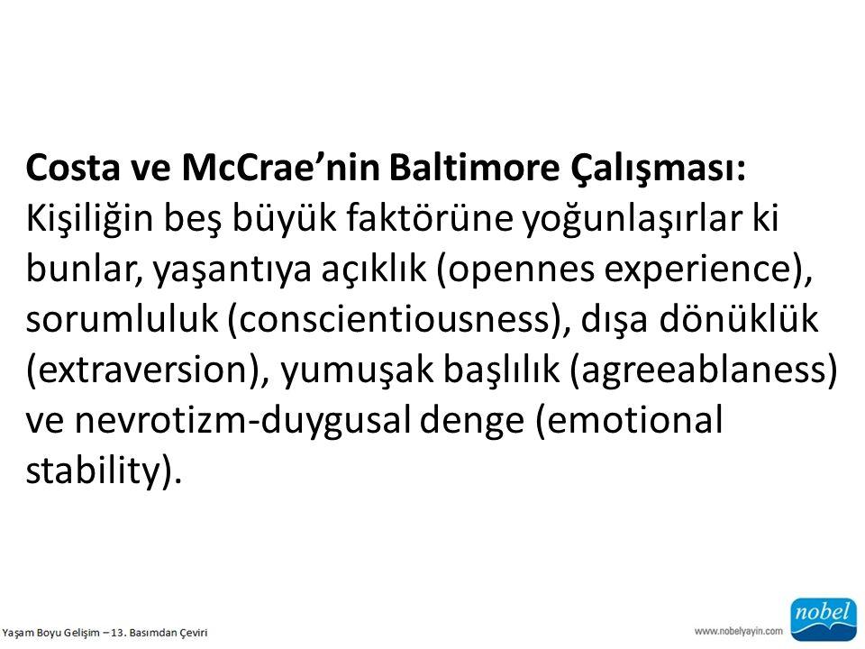 Costa ve McCrae'nin Baltimore Çalışması: Kişiliğin beş büyük faktörüne yoğunlaşırlar ki