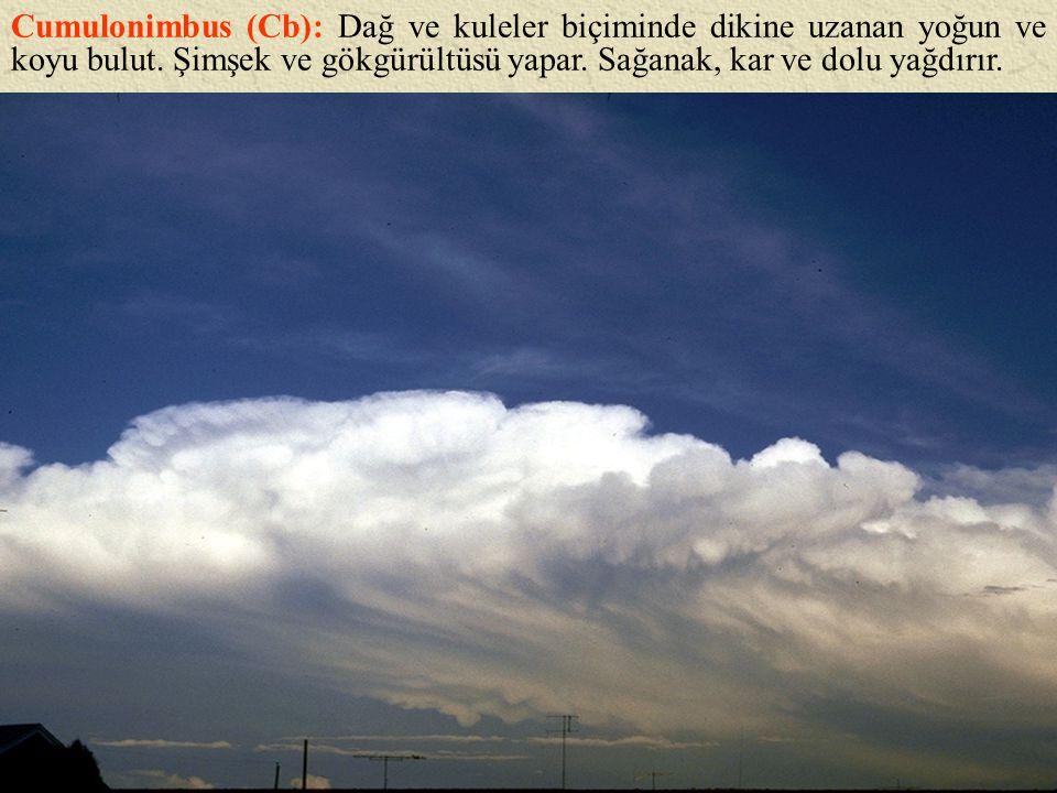 Cumulonimbus (Cb): Dağ ve kuleler biçiminde dikine uzanan yoğun ve koyu bulut.