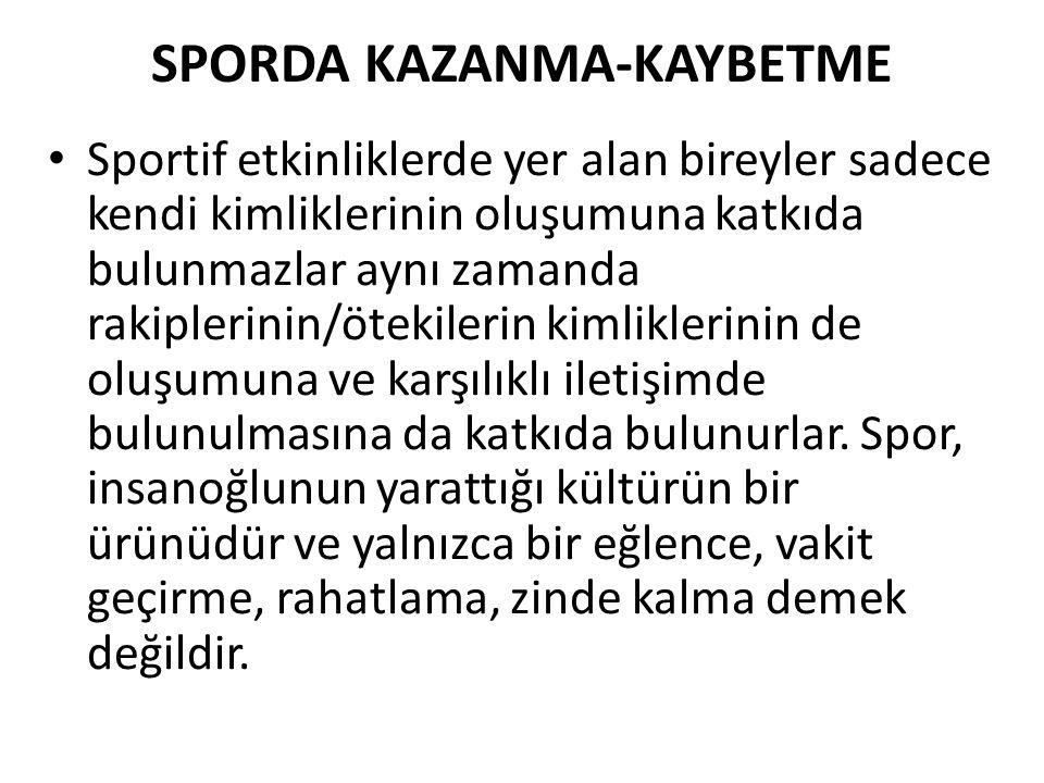 SPORDA KAZANMA-KAYBETME