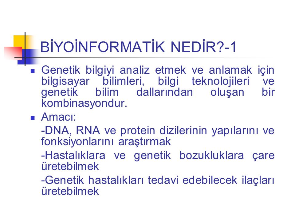 BİYOİNFORMATİK NEDİR -1