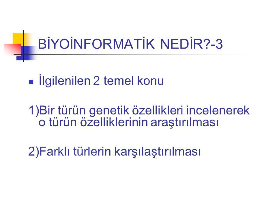 BİYOİNFORMATİK NEDİR -3
