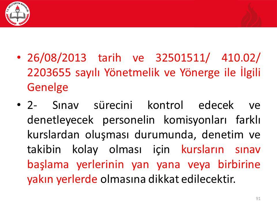 26/08/2013 tarih ve 32501511/ 410.02/ 2203655 sayılı Yönetmelik ve Yönerge ile İlgili Genelge