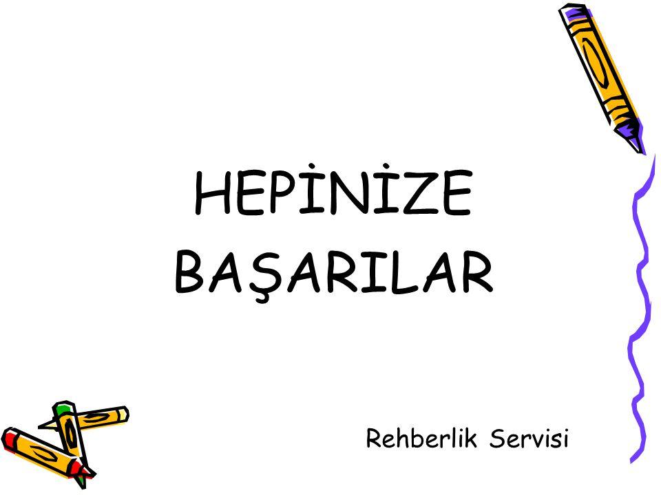 HEPİNİZE BAŞARILAR Rehberlik Servisi