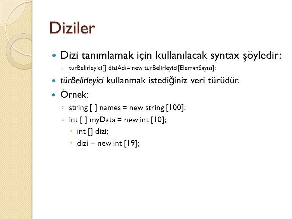 Diziler Dizi tanımlamak için kullanılacak syntax şöyledir: