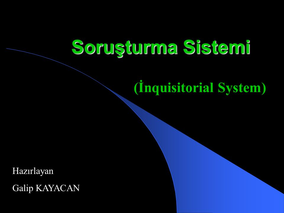 (İnquisitorial System)