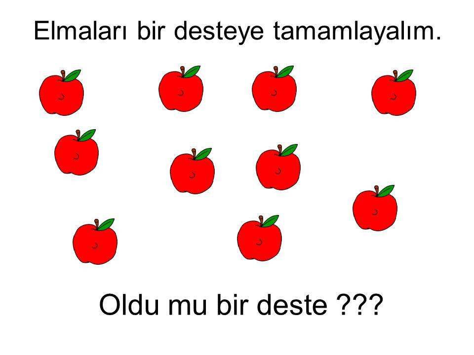 Elmaları bir desteye tamamlayalım.