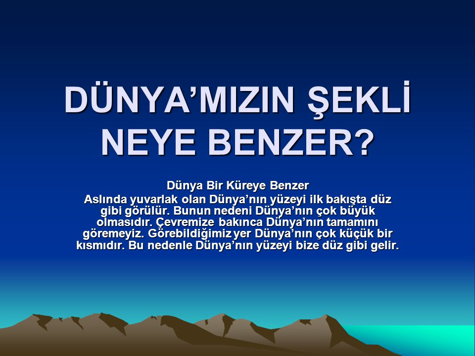 DÜNYA'MIZIN ŞEKLİ NEYE BENZER