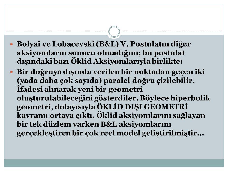 Bolyai ve Lobacevski (B&L) V