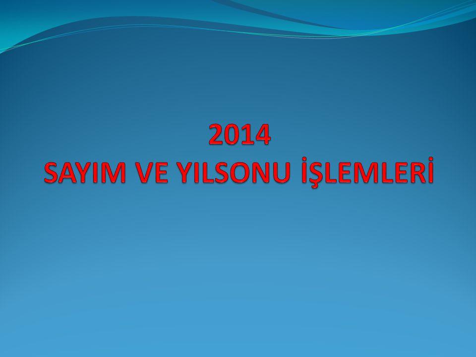2014 SAYIM VE YILSONU İŞLEMLERİ