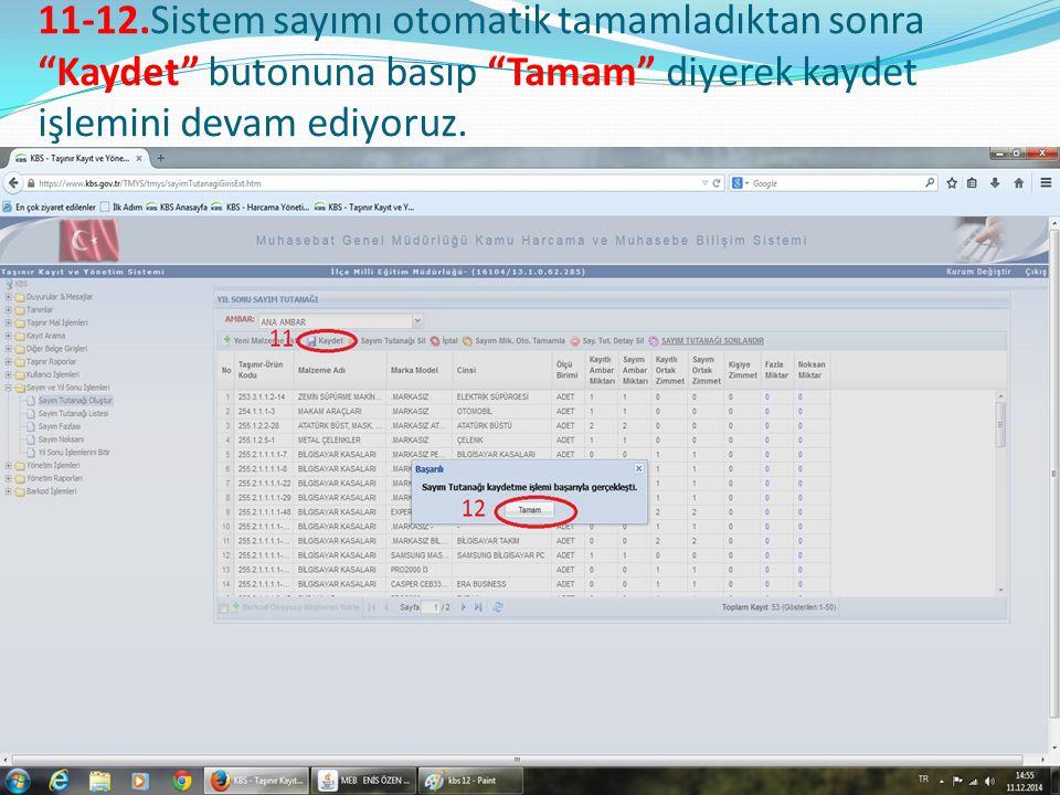 11-12.Sistem sayımı otomatik tamamladıktan sonra Kaydet butonuna basıp Tamam diyerek kaydet işlemini devam ediyoruz.