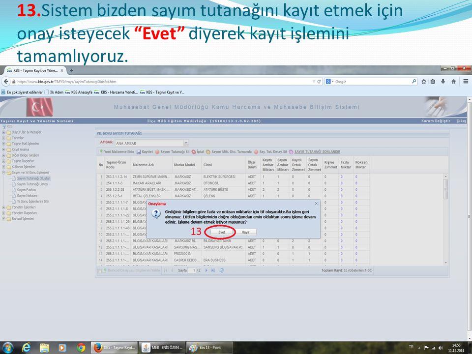 13.Sistem bizden sayım tutanağını kayıt etmek için onay isteyecek Evet diyerek kayıt işlemini tamamlıyoruz.