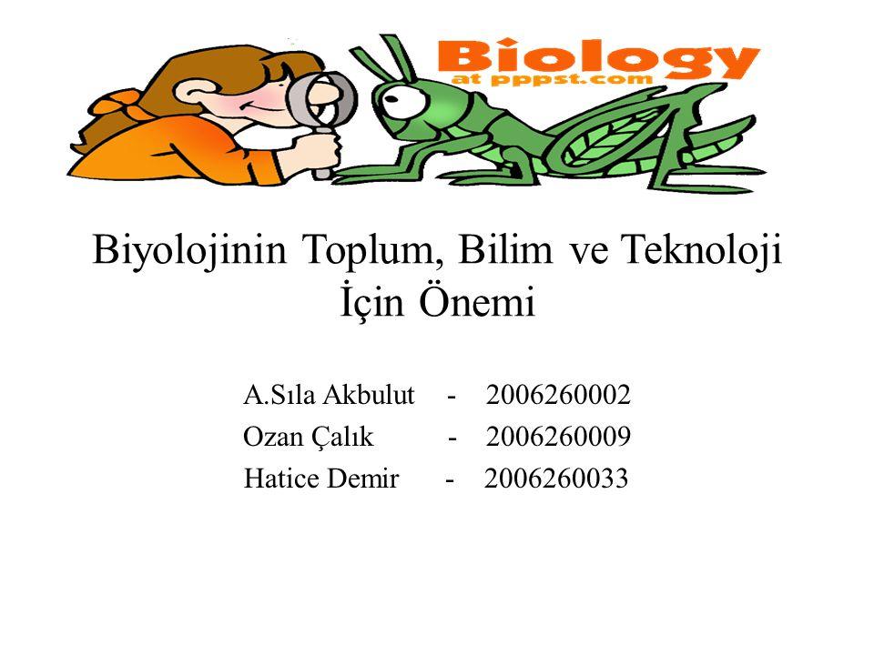 Biyolojinin Toplum, Bilim ve Teknoloji İçin Önemi