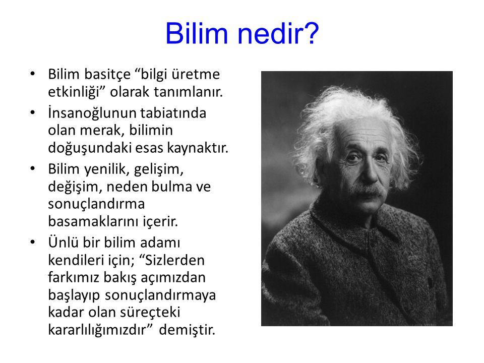 Bilim nedir Bilim basitçe bilgi üretme etkinliği olarak tanımlanır.