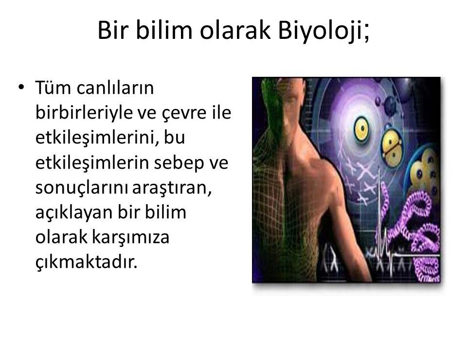 Bir bilim olarak Biyoloji;