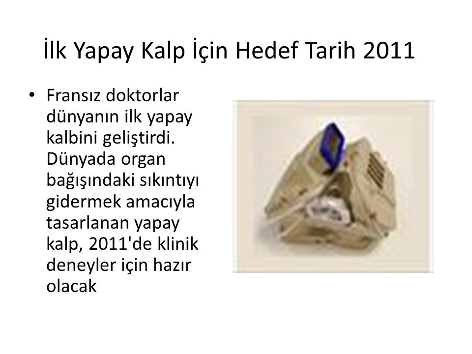 İlk Yapay Kalp İçin Hedef Tarih 2011