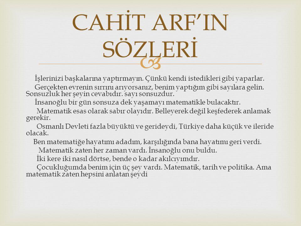 CAHİT ARF'IN SÖZLERİ