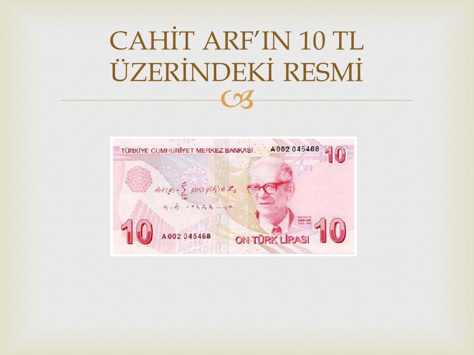 CAHİT ARF'IN 10 TL ÜZERİNDEKİ RESMİ
