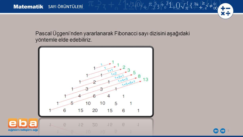 Pascal Üçgeni'nden yararlanarak Fibonacci sayı dizisini aşağıdaki
