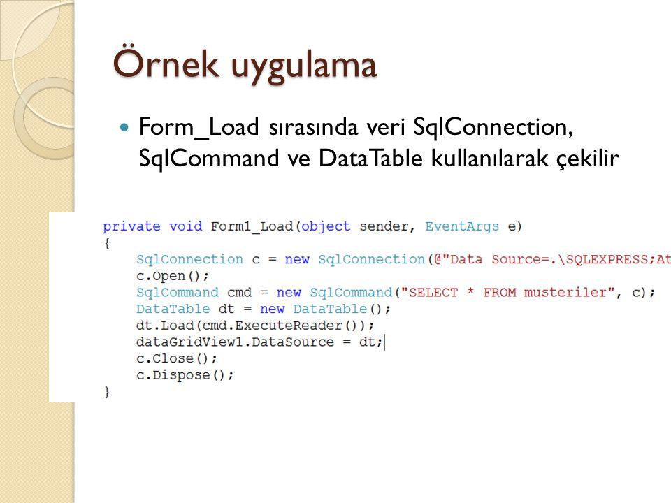 Örnek uygulama Form_Load sırasında veri SqlConnection, SqlCommand ve DataTable kullanılarak çekilir.