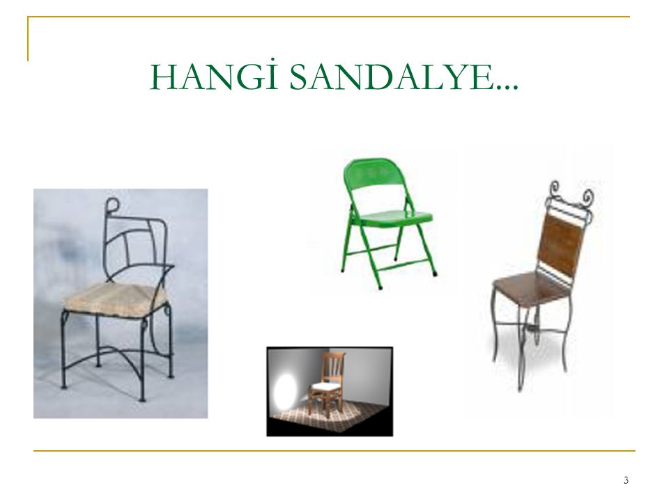 HANGİ SANDALYE... 3