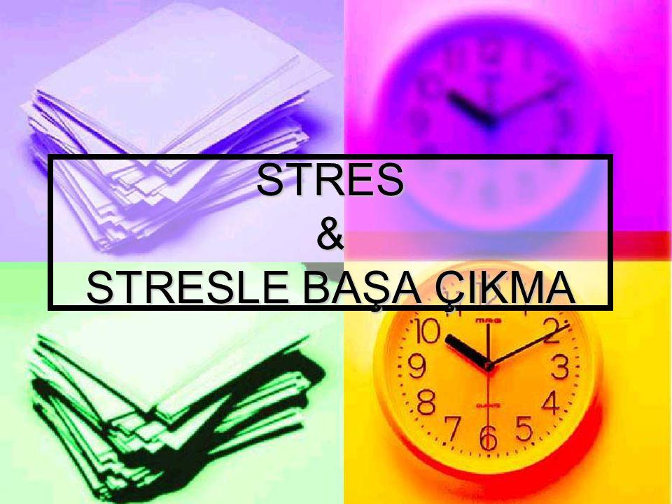STRES & STRESLE BAŞA ÇIKMA