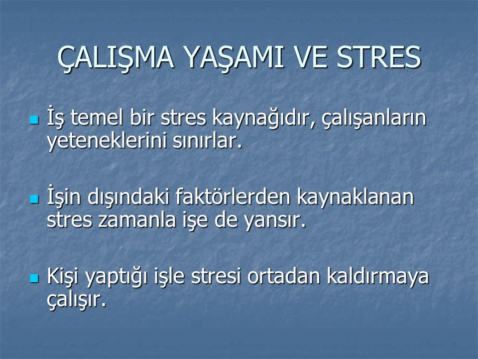 ÇALIŞMA YAŞAMI VE STRES