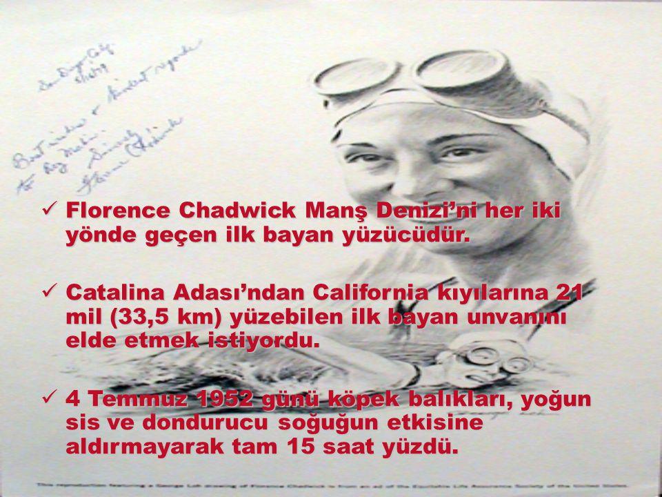 Florence Chadwick Manş Denizi'ni her iki yönde geçen ilk bayan yüzücüdür.
