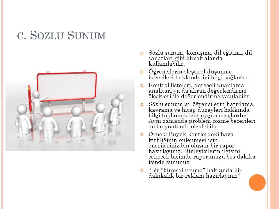 c. Sozlu Sunum Sözlü sunum, konuşma, dil eğitimi, dil sanatları gibi bircok alanda kullanılabilir.