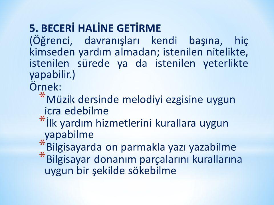 5. BECERİ HALİNE GETİRME