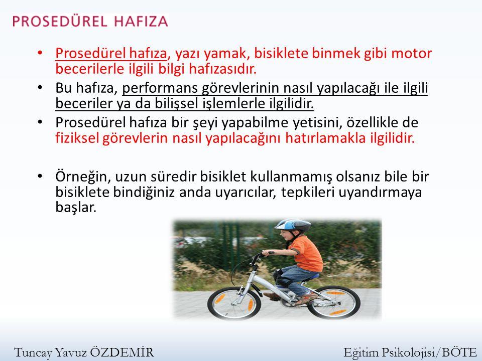 Prosedürel hafıza, yazı yamak, bisiklete binmek gibi motor becerilerle ilgili bilgi hafızasıdır.