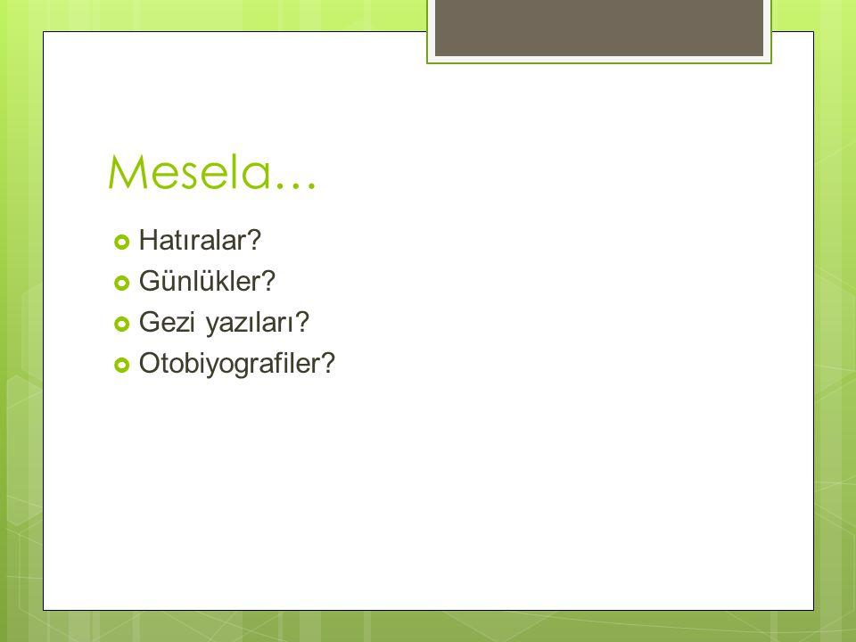 Mesela… Hatıralar Günlükler Gezi yazıları Otobiyografiler