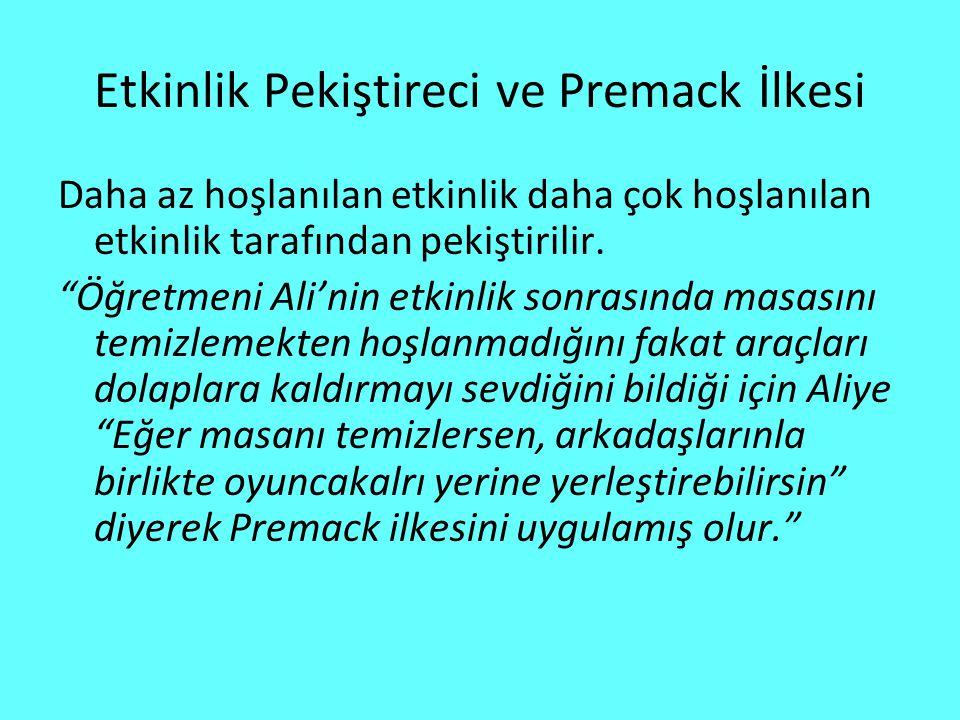 Etkinlik Pekiştireci ve Premack İlkesi