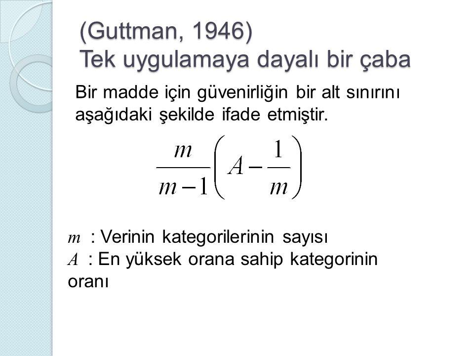 (Guttman, 1946) Tek uygulamaya dayalı bir çaba