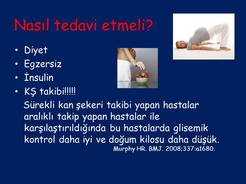 Nasıl tedavi etmeli Diyet Egzersiz İnsulin KŞ takibi!!!!!