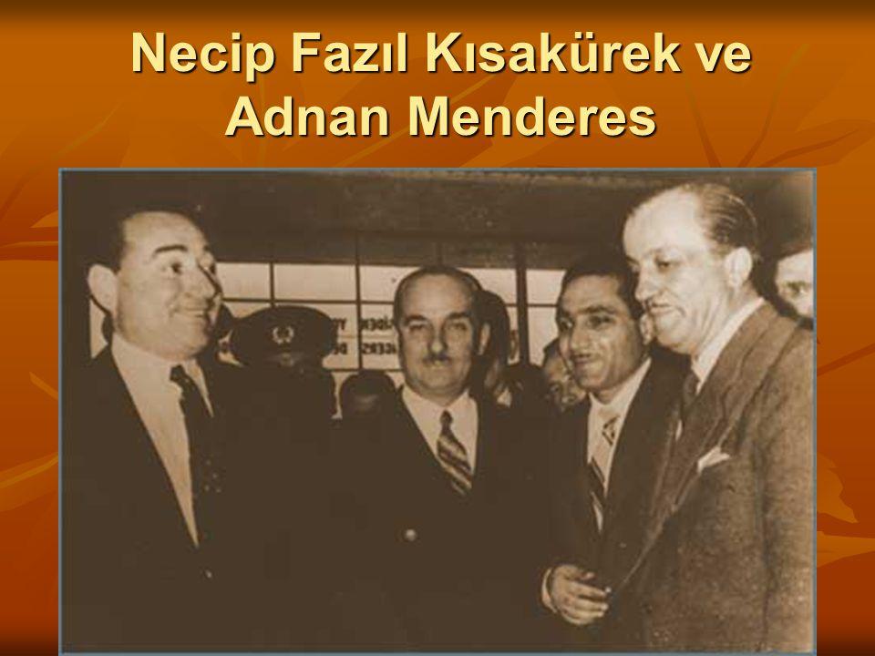 Necip Fazıl Kısakürek ve Adnan Menderes