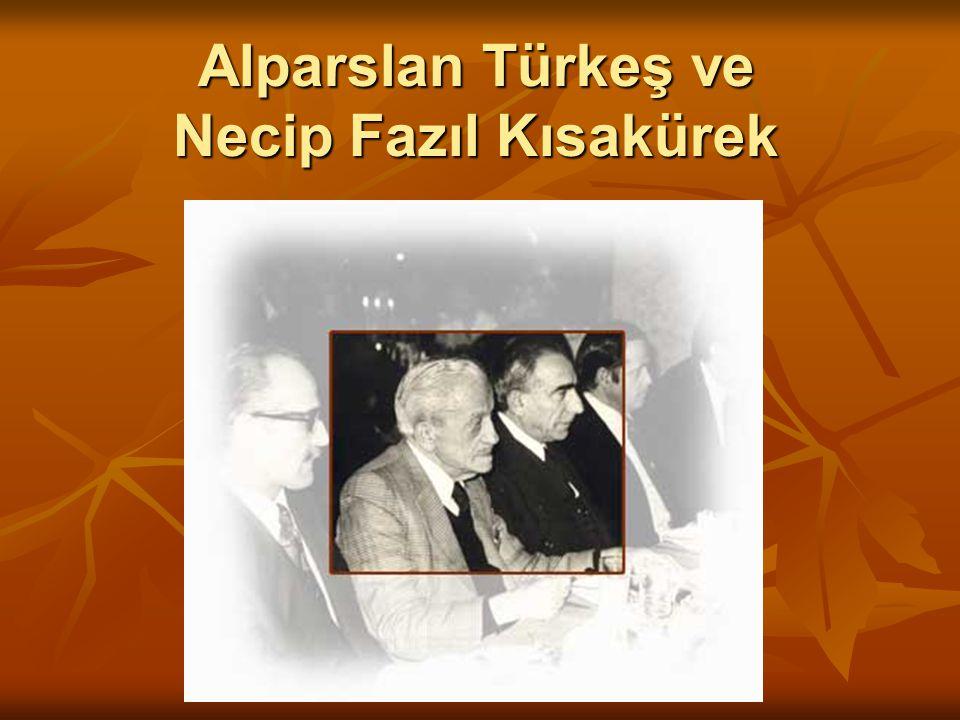 Alparslan Türkeş ve Necip Fazıl Kısakürek