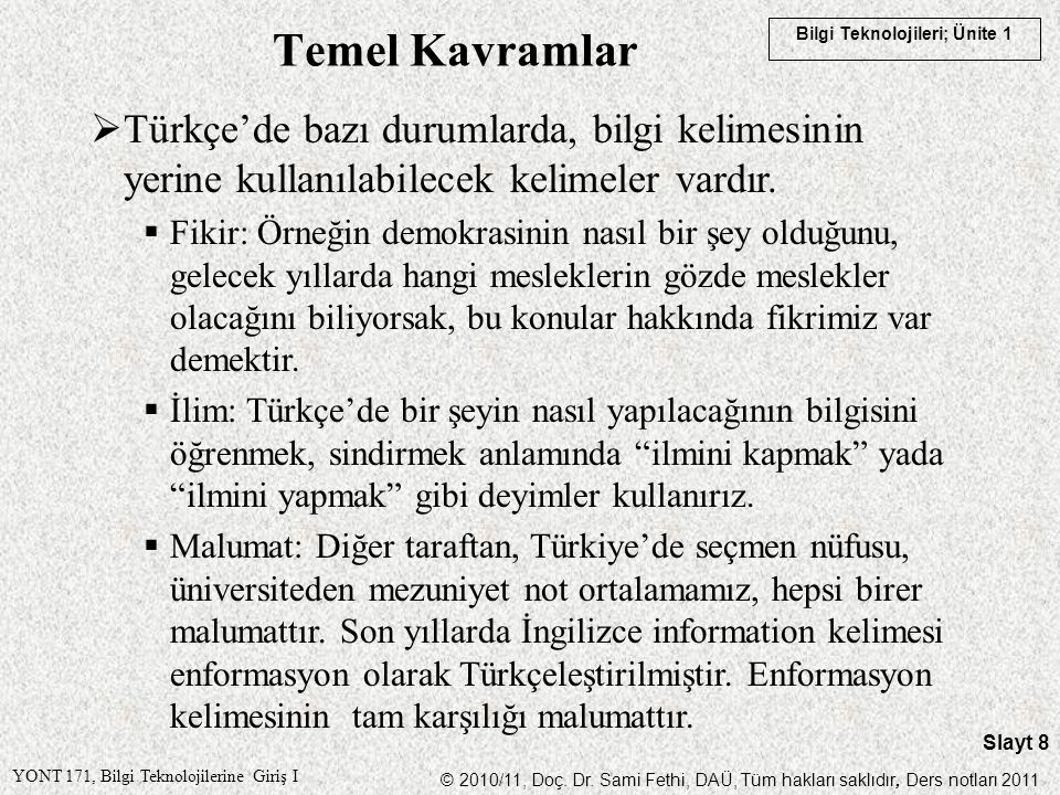 Temel Kavramlar Türkçe'de bazı durumlarda, bilgi kelimesinin yerine kullanılabilecek kelimeler vardır.