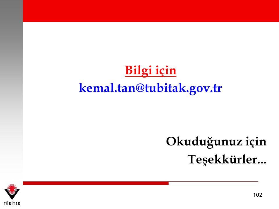 Bilgi için kemal.tan@tubitak.gov.tr Okuduğunuz için Teşekkürler...