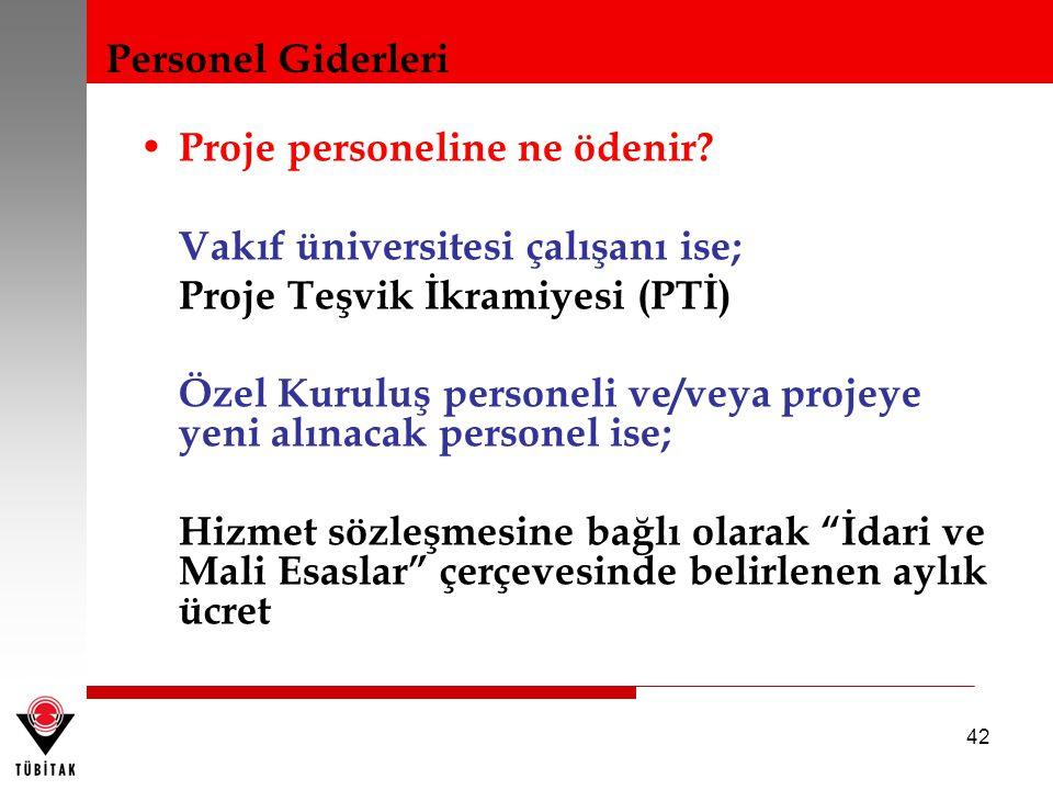 Personel Giderleri Proje personeline ne ödenir Vakıf üniversitesi çalışanı ise; Proje Teşvik İkramiyesi (PTİ)