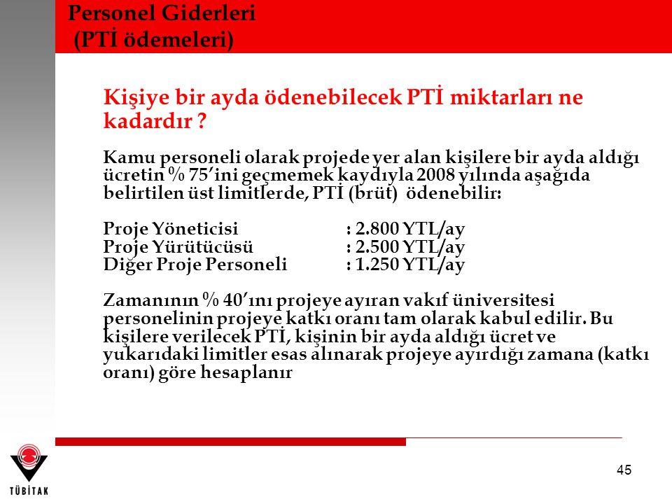 Kişiye bir ayda ödenebilecek PTİ miktarları ne kadardır